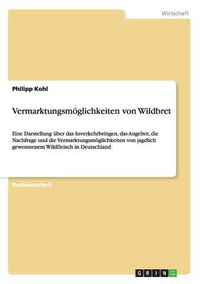 Vermarktungsmoglichkeiten Von Wildbret (Paperback)