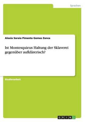 Ist Montesquieus Haltung Der Sklaverei Gegenuber Aufklarerisch? (Paperback)