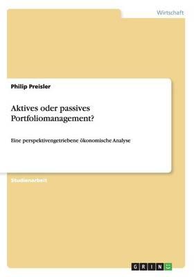 Aktives Oder Passives Portfoliomanagement? (Paperback)
