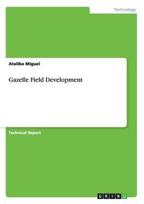 Gazelle Field Development (Paperback)