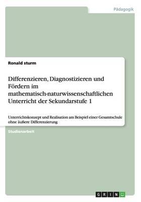 Differenzieren, Diagnostizieren Und Fordern Im Mathematisch-Naturwissenschaftlichen Unterricht Der Sekundarstufe 1 (Paperback)