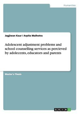Adolescent Adjustment Problems and School Counselling Services as Percieved by Adolecents, Educators and Parents (Paperback)