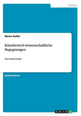 Kunstlerisch-Wissenschaftliche Begegnungen (Paperback)