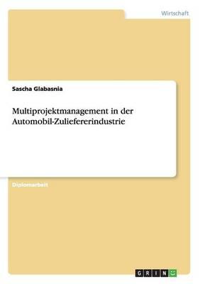 Multiprojektmanagement in Der Automobil-Zuliefererindustrie (Paperback)