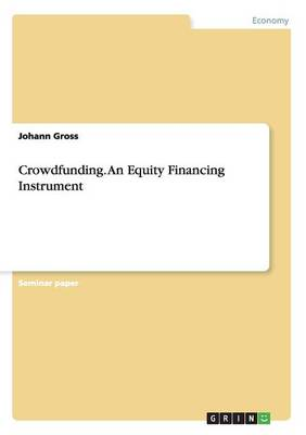 Crowdfunding. an Equity Financing Instrument (Paperback)