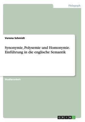 Synonymie, Polysemie Und Homonymie. Einfuhrung in Die Englische Semantik (Paperback)