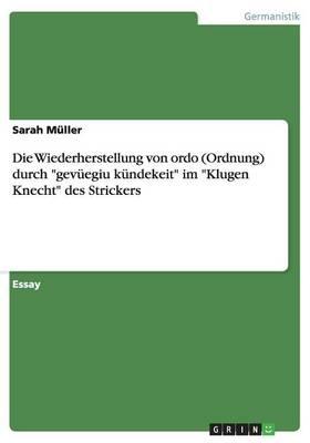 """Die Wiederherstellung Von Ordo (Ordnung) Durch """"Gevuegiu Kundekeit"""" Im """"Klugen Knecht"""" Des Strickers (Paperback)"""