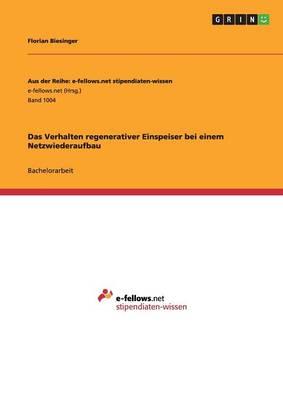 Das Verhalten Regenerativer Einspeiser Bei Einem Netzwiederaufbau (Paperback)