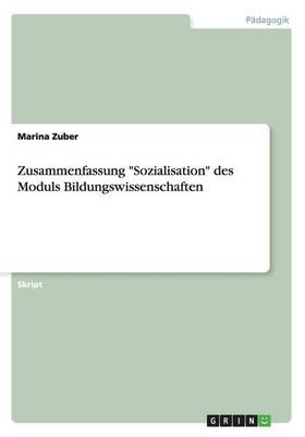"""Zusammenfassung """"Sozialisation"""" Des Moduls Bildungswissenschaften (Paperback)"""