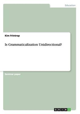 Is Grammaticalization Unidirectional? (Paperback)
