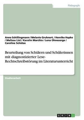 Beurteilung Von Schulern Und Schulerinnen Mit Diagnostizierter Lese- Rechtschreibstorung Im Literaturunterricht (Paperback)