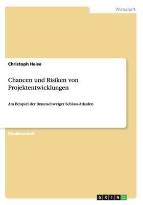 Chancen Und Risiken Von Projektentwicklungen (Paperback)