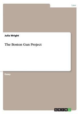 The Boston Gun Project (Paperback)