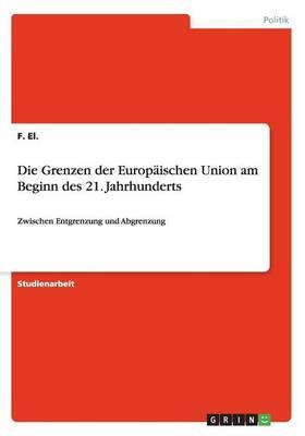 Die Grenzen Der Europaischen Union Am Beginn Des 21. Jahrhunderts (Paperback)