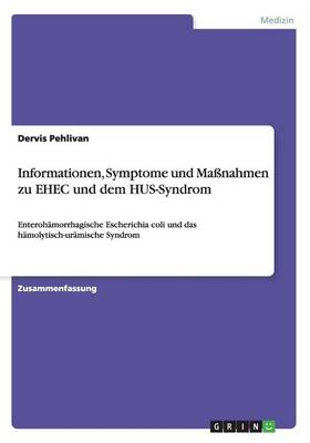 Informationen, Symptome Und Manahmen Zu Ehec Und Dem Hus-Syndrom (Paperback)