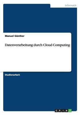 Datenverarbeitung Durch Cloud Computing (Paperback)