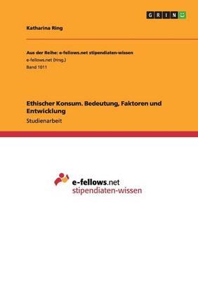 Ethischer Konsum. Bedeutung, Faktoren Und Entwicklung (Paperback)