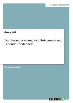 Der Zusammenhang Von Einkommen Und Lebenszufriedenheit (Paperback)