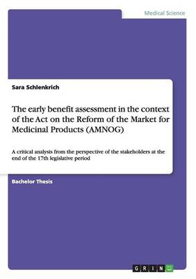 The Early Benefit Assessment in the Context of the Act on the Reform of the Market for Medicinal Products (Amnog) (Paperback)