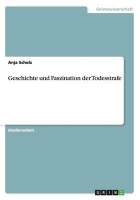 Geschichte Und Faszination Der Todesstrafe (Paperback)