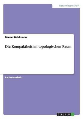 Die Kompaktheit Im Topologischen Raum (Paperback)