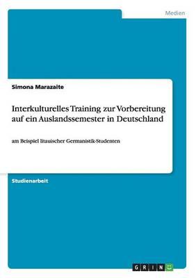 Interkulturelles Training Zur Vorbereitung Auf Ein Auslandssemester in Deutschland (Paperback)