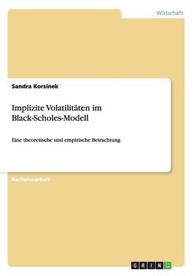 Implizite Volatilitaten Im Black-Scholes-Modell (Paperback)