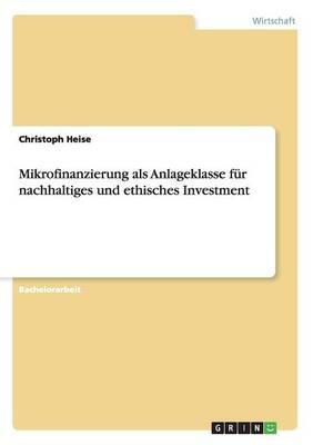 Mikrofinanzierung ALS Anlageklasse Fur Nachhaltiges Und Ethisches Investment (Paperback)