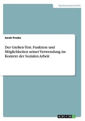 Der Gieen-Test. Funktion Und Moglichkeiten Seiner Verwendung Im Kontext Der Sozialen Arbeit (Paperback)