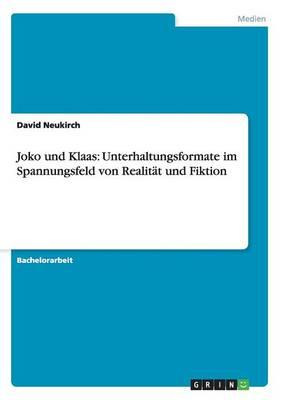Joko Und Klaas: Unterhaltungsformate Im Spannungsfeld Von Realitat Und Fiktion (Paperback)