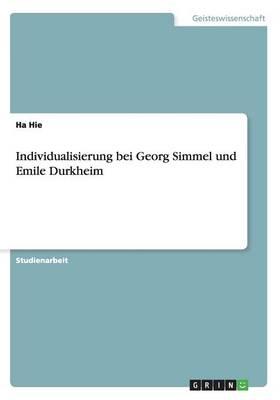Individualisierung Bei Georg Simmel Und Emile Durkheim (Paperback)