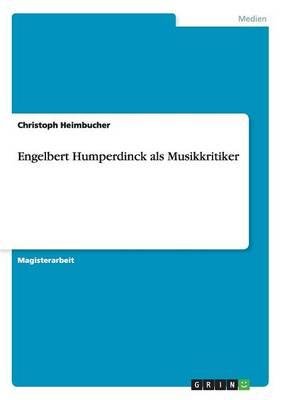 Engelbert Humperdinck ALS Musikkritiker (Paperback)