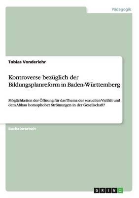 Kontroverse Bezuglich Der Bildungsplanreform in Baden-Wurttemberg (Paperback)