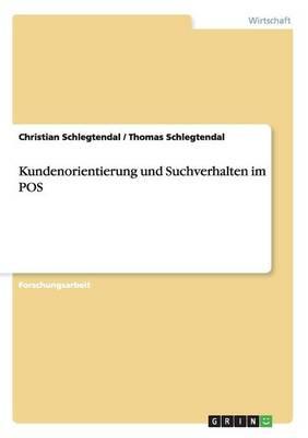 Kundenorientierung Und Suchverhalten Im Pos (Paperback)