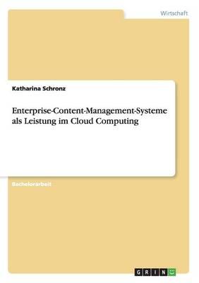 Enterprise-Content-Management-Systeme ALS Leistung Im Cloud Computing (Paperback)