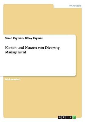 Kosten Und Nutzen Von Diversity Management (Paperback)