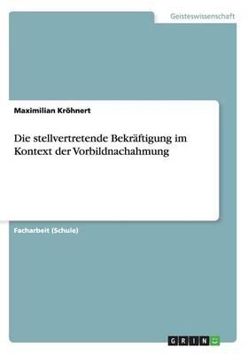 Die Stellvertretende Bekraftigung Im Kontext Der Vorbildnachahmung (Paperback)