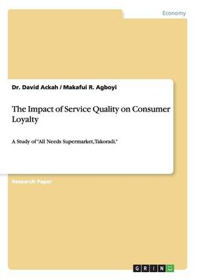 The Impact of Service Quality on Consumer Loyalty (Paperback)