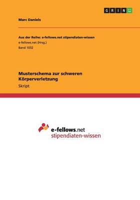 Musterschema Zur Schweren Korperverletzung (Paperback)