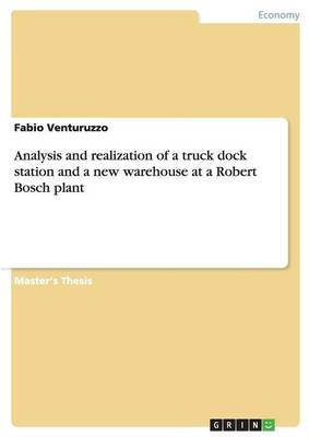 Analysis and Realization of a Truck Dock Station and a New Warehouse at a Robert Bosch Plant (Paperback)