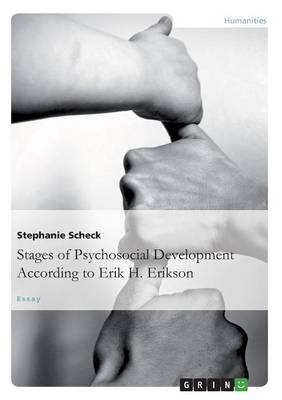 The Stages of Psychosocial Developmentaccording to Erik H. Erikson (Paperback)