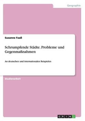 Schrumpfende St dte. Probleme Und Gegenma nahmen (Paperback)