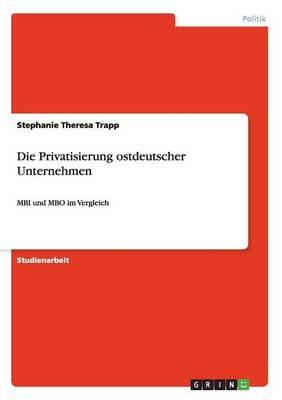 Die Privatisierung Ostdeutscher Unternehmen (Paperback)