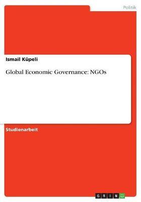 Global Economic Governance: Ngos (Paperback)