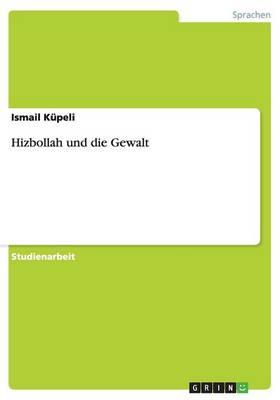 Hizbollah Und Die Gewalt (Paperback)