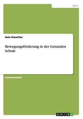 Bewegungsf Rderung in Der Gesunden Schul (Paperback)