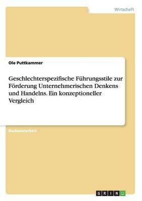 Geschlechterspezifische Fuhrungsstile Zur Foerderung Unternehmerischen Denkens Und Handelns. Ein Konzeptioneller Vergleich (Paperback)