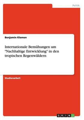 """Internationale Bemuhungen Um """"Nachhaltige Entwicklung"""" in Den Tropischen Regenwaldern (Paperback)"""