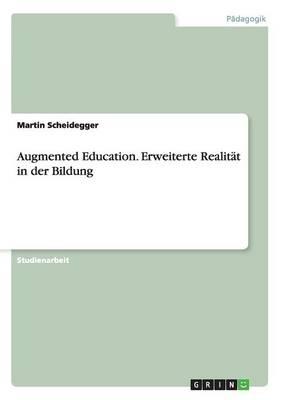 Augmented Education. Erweiterte Realitat in Der Bildung (Paperback)