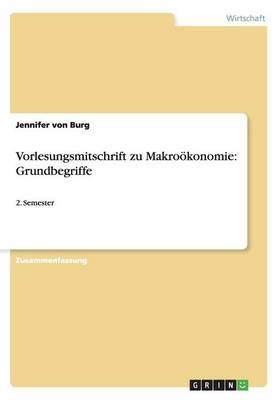 Vorlesungsmitschrift Zu Makrookonomie: Grundbegriffe (Paperback)